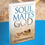 "Buy the ""Soul Mates by God"" book and let God be your Matchmaker!"